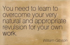 best-work-quote-by-william-gibson-you-need-to-learn-to-overcome-your ...