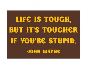 Life is Tough John Wayne quote sign by Theerin on Etsy, $25.00