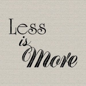 Inspirational Quote Less Is More Typography Wall Decor Art Printable ...