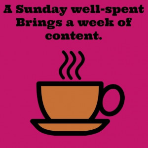 ... well Spent quotes cute quote days of the week sunday sunday quotes