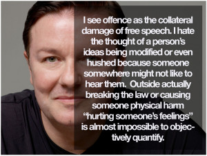 Ricky Gervais quote on offending people