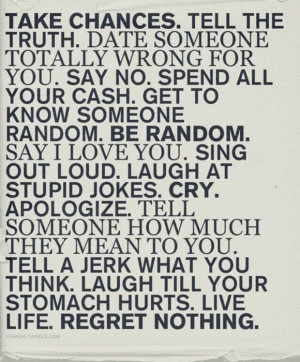 ... The Truth.Date Someone Totally Wrong For You ~ Inspirational Quote