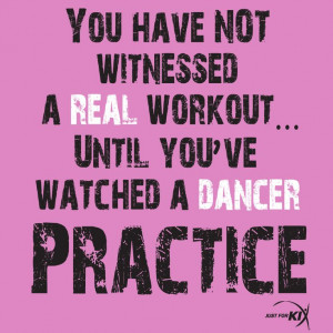 ... Not Witnessed A Real Workout Until You've Watched A Dancer Practice