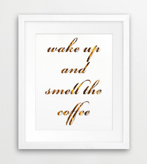 Wake Up And Smell The Coffee Quote Typography Printable, Motivational ...