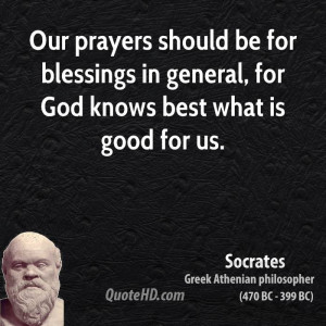 Our prayers should be for blessings in general, for God knows best ...