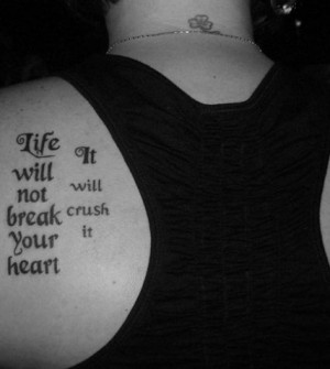 life will not break your heart Contrariwise: Literary Tattoos