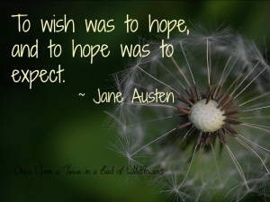 Quotes About Wishes And Dandelions Wish Quote by Jane Austen