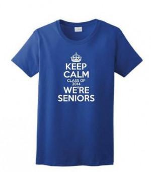 Keep Calm Were Seniors Class of 2014 Ladies T-Shirt: Graduation Gift