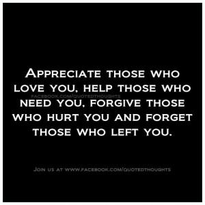 Appreciate those who love you ....