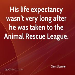His life expectancy wasn't very long after he was taken to the Animal ...