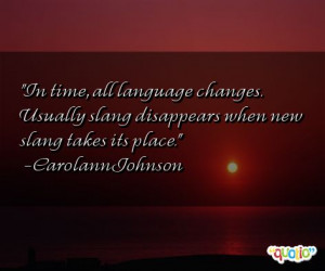 In time, all language changes. Usually slang