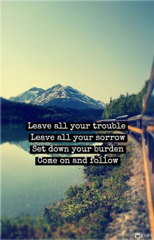 Follow You - Ben Rector I love this verse from the bible and he wrote ...