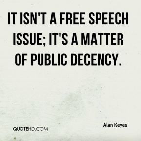 Alan Keyes - It isn't a free speech issue; it's a matter of public ...