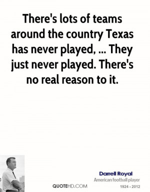 There's lots of teams around the country Texas has never played ...