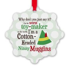 New! Buddy the Elf Quote Cotton-Headed Ninny Muggins Snowflake ...