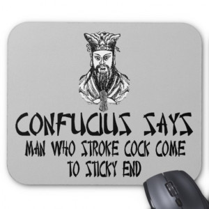 Funny,innuendo Confucius saying Mouse Pads