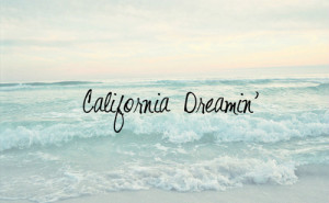 song summer california beach ocean dreaming California Dreamin