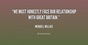 """We must honestly face our relationship with Great Britain."""""""