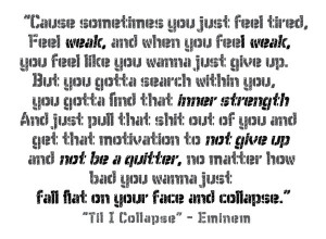 till I collapse Eminem quote