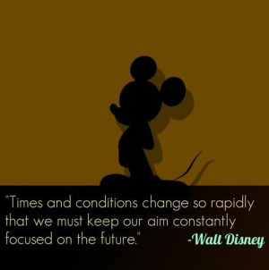Walt disney, quotes, sayings, time, change, future, wise