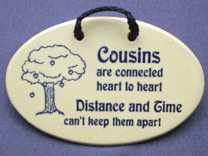Cousins are connected heart to heart