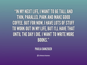 quote-Paula-Danziger-in-my-next-life-i-want-to-11119.png
