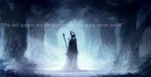 """Las villanas son princesas que nunca fueron salvadas."""""""