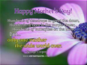 Happy Mother's Day Quotes, Quotes For Mother, Only one mother quotes