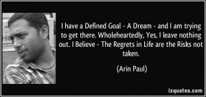 have a Defined Goal - A Dream - and I am trying to get there ...