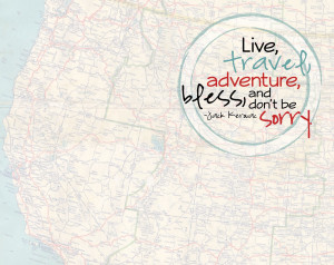 "Live, travel, adventure…"" – Kerouac motivational inspirational ..."