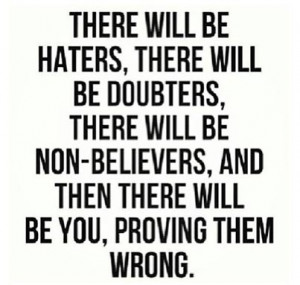 quote haters and doubters incoming search terms haters quotes quotes
