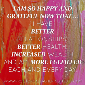 am so happy and grateful now that … I have better relationships ...