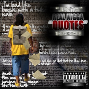 real niggas http www datpiff com junya junior real nigga quotes