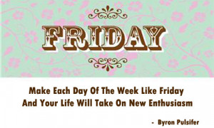 Quotes That Inspire You: It's Friday Quote Time