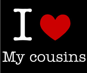 Cousins Are For Life I Love My Cousins For Best Cousins