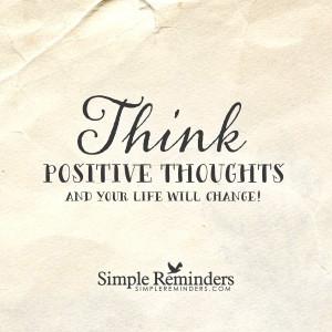 think positive thoughts think positive thoughts