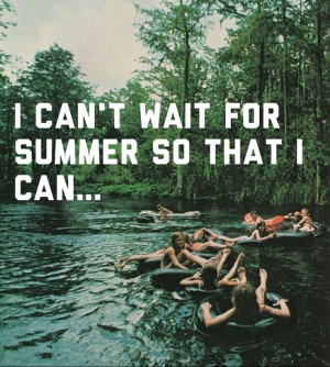 Can't Wait For Summer So That I Can. ~ Camping Quote