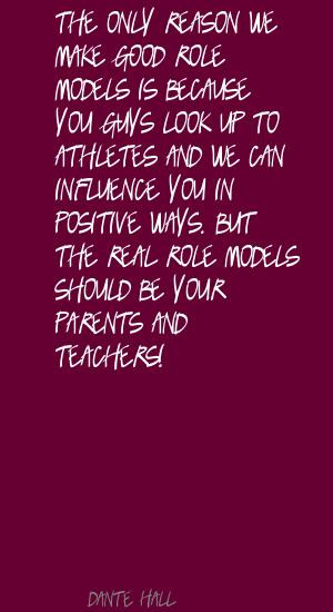 ... play positive role models - women who mean something to other women