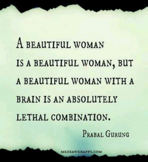 smart woman is you .....for damn sure I love the smart woman ...