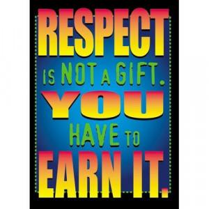 Earn respect by giving it