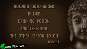 Holding Onto Anger Is Like by buddha Picture Quotes