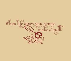 Wall Decal When Life Gives you Scraps Make a Quilt quilting quote ...