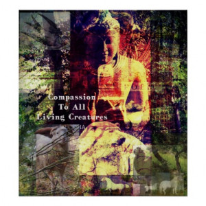 Buddhist quote about compassion and animals poster