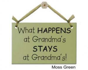 What HAPPENS at Grandma's STAYS at Grandma's!