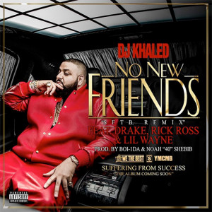 ... – No New Friends (Feat Lil Wayne, Drake, Rick Ross & Future) [CDQ