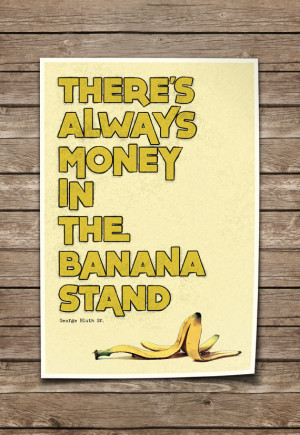 Arrested Development Print. Quote Typography Poster. There's Always ...