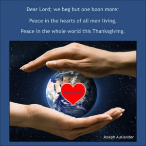 ... , peace in the whole world this Thanksgiving. By: Joseph Auslander