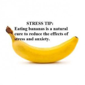 ... bananas is a natural cure to reduce the effects of stress and anxiety