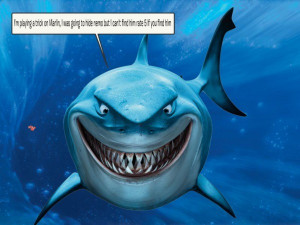 Bruce Finding Nemo Bruce needs to find nemo -