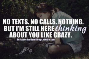 "... Still Here Thinking About You Like Crazy""~Missing You Quote"